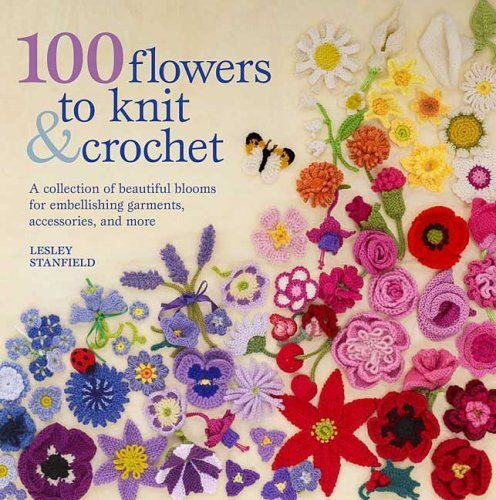 100flowers 25 Crochet Books for Information and Inspiration