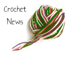 Crochet News About