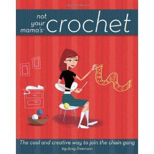 not your mamas crochet 25 Crochet Books for Information and Inspiration