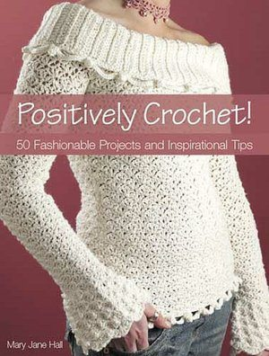 positively crochet book 25 Crochet Books for Information and Inspiration
