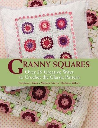 granny squares crochet book2 7 2012 Crochet Books Im Looking Forward To Seeing