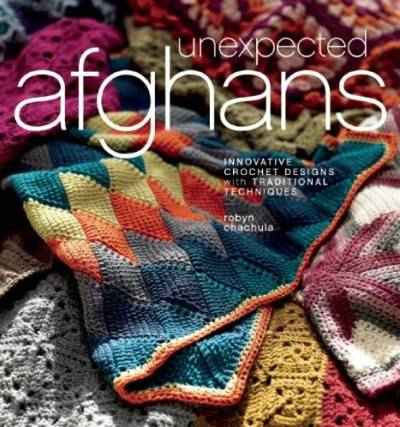 unexpected afghans crochet book 7 2012 Crochet Books Im Looking Forward To Seeing