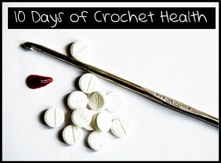 Post image for Coming Up: 10 Days of Crochet Health News
