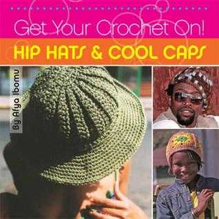 hip hats cool caps crochet book Then And Now: A Look Back at Last Year in Crochet (7/15   7/21)