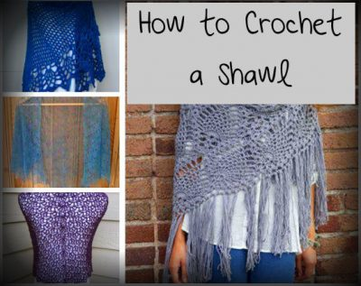 how to crochet a shawl 400x317 Crochet Blog Roundup: January in Review