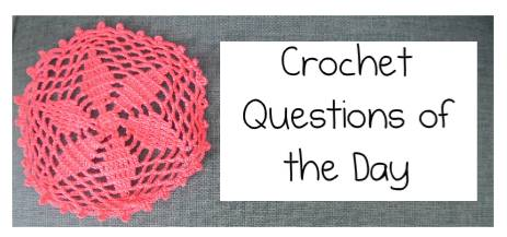 crochet questions of the day