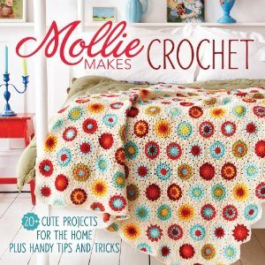 mollie makes crochet 10 Upcoming 2013/ 2014 Crochet Books Im Looking Forward To