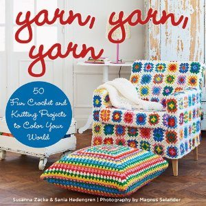 Knitting And Crochet Books : Yarn, Yarn, Yarn: 50 Fun Crochet and Knitting Projects to Color Your ...