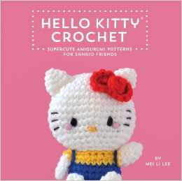 hello kitty crochet 50+ 2014 Crochet Books to Put On Your Amazon Wishlist Today