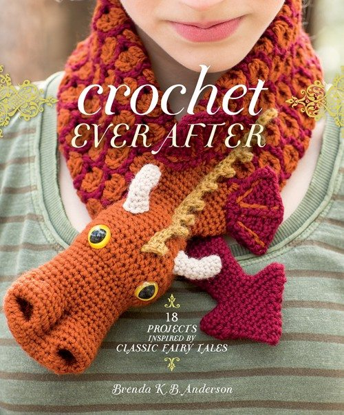 Crochet Ever After : Crochet Ever After: 18 Crochet Projects Inspired by Classic Fairy ...