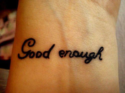 good enough tattoo