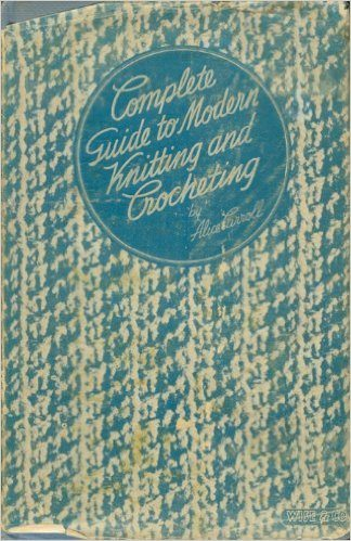 1942 knitting and crochet complete guide