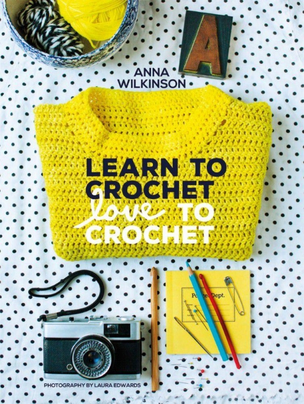 Learn Crochet : learn to crochet love to crochet book