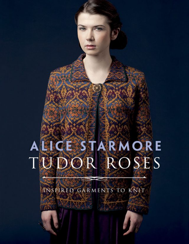 New Knitting Patterns 2017 : Tudor Roses (Knitting, Fashion, History, Art) - book review and GIVEAWAY