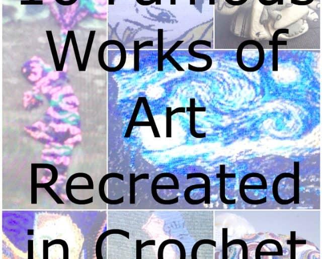 10 Famous Works of Art Recreated in Crochet
