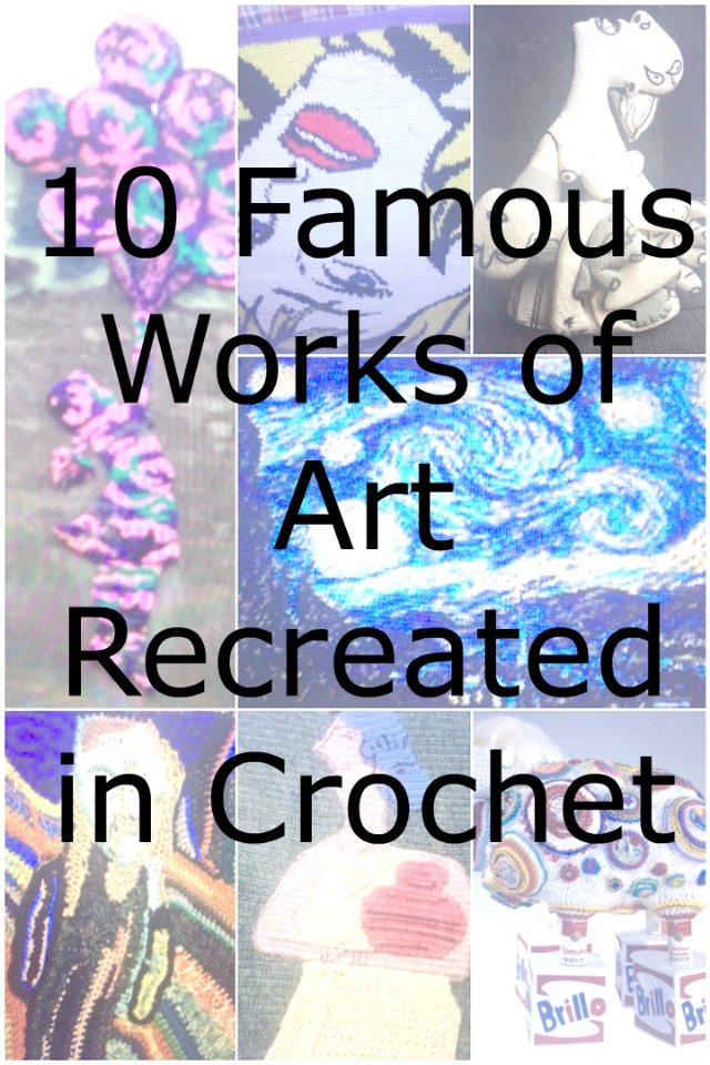 10 Famous Works of Art Recreated in Crochet