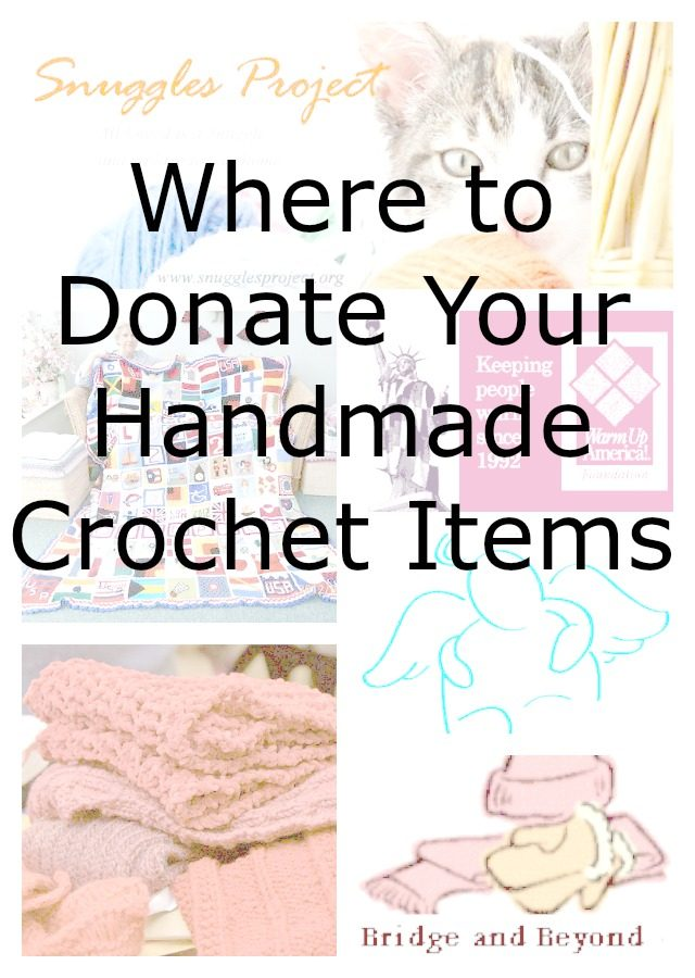 Crochet Patterns To Donate : Where to Donate Your Handmade Crochet Items