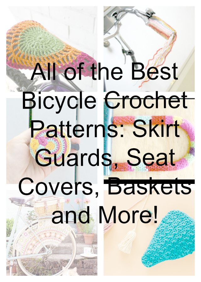 Bicycle Crochet Patterns Skirt Guards Bike Seat Covers Baskets